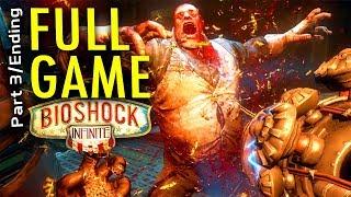 FULL GAME: Part 3/Ending- BioShock Infinite FULL Walkthrough/ Playthrough/ Gameplay 1080p HD