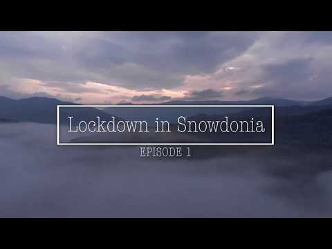 Lockdown in Snowdonia - Episode 1