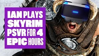 Let s Play Skyrim VR - Epic 4 hour Skyrim PSVR stream