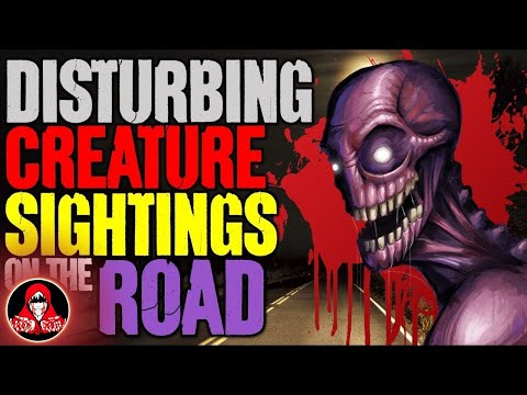 5 UNKNOWN Creature Sightings on Creepy Roads