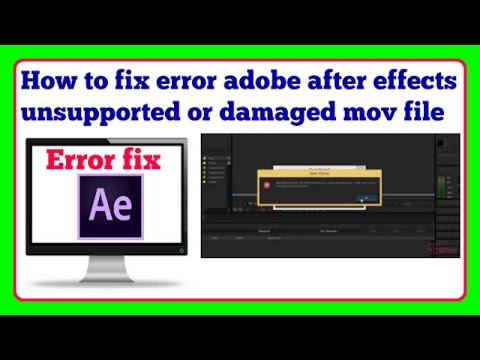 How to fix error adobe after effects unsupported or damaged mov file