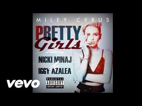 Miley Cyrus - Pretty Girls Ft. Nicki Minaj & Iggy Azalea (Remix)