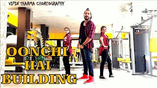 Oonchi Hai Building 2.0 Song Dance Choreography | Judwaa 2 | Varun | tapsee | Unique Dance Crew