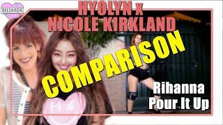 BELENADA • 효린(HYOLYN) X NICOLE KIRKLAND - Rihanna (Pour It Up) [Comparison]