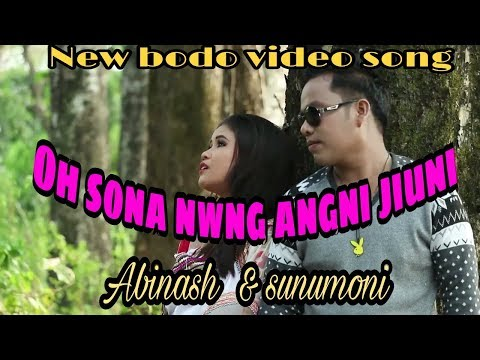 Oh Sona Nwng Angni Jiuni New Bodo Video...