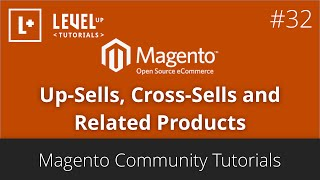 Magento Community Tutorials #56 - Up-Sells, Cross-Sells and Related Products