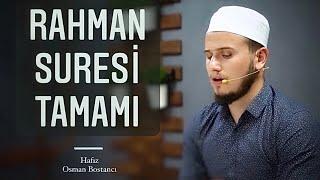 Osman Bostancı Rahman Suresi Kur'an Tilaveti