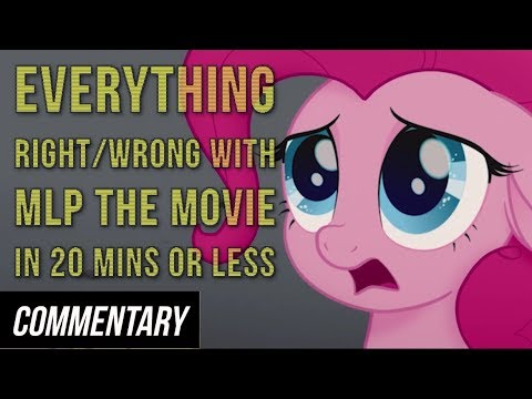 [Blind Commentary] Everything Right/Wrong with MLP The Movie in 20 Minutes or Less