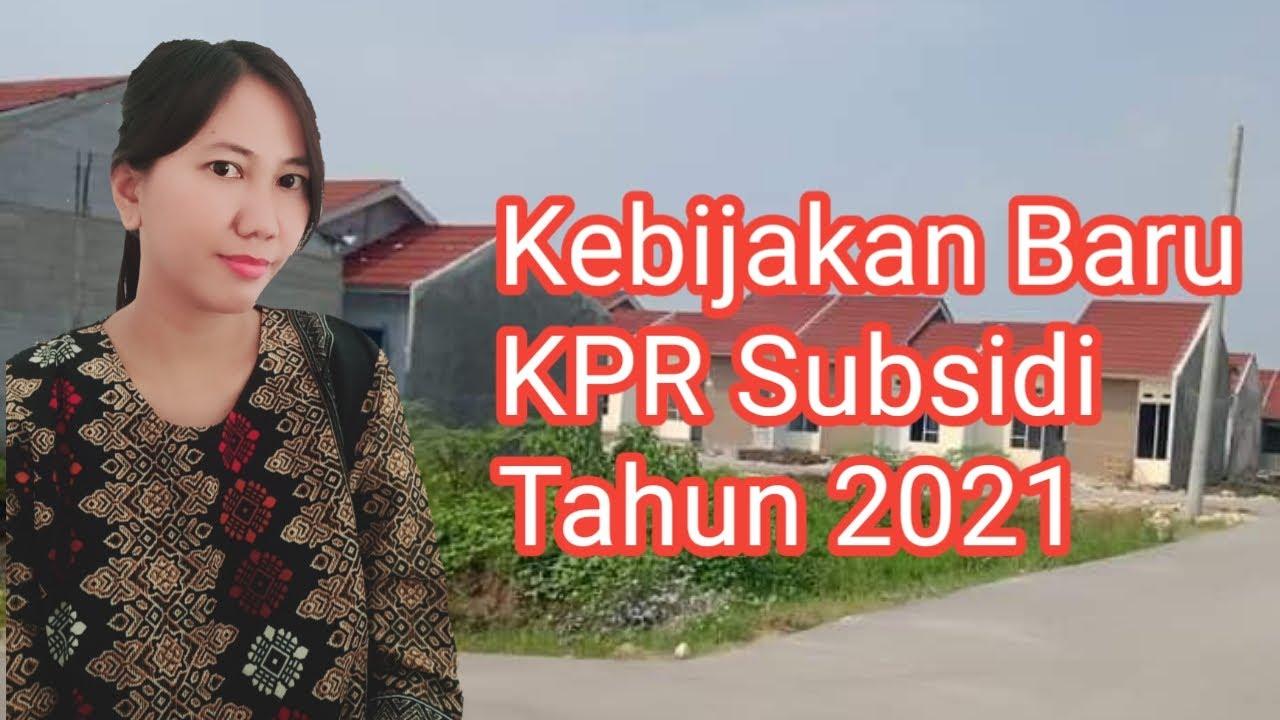 KEBIJAKAN BARU KPR SUBSIDI 2021 - YouTube