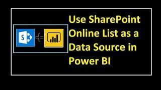 Use SharePoint Online List as A Data Source In Power BI