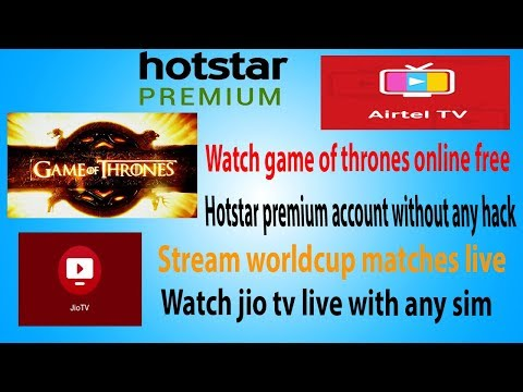 How To Get Hotstar Premium Account Free||watch Game Of Thrones Stream Online ||watch Live Tv Free