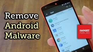 Video The Easiest Way to Uninstall Malware on an Android Device [How-To] download MP3, 3GP, MP4, WEBM, AVI, FLV Oktober 2018