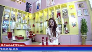 Hoa hậu Bích Liên với Mỹ phẩm BL Miracle, EV Princess cho làn da đẹp