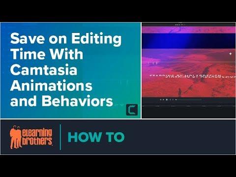 Webinar: Save On Editing Time With Camtasia Animations And Behaviors