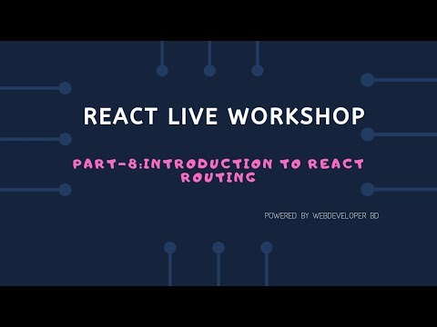8.Introduction to React routing | React Js Bangla tutorial thumbnail