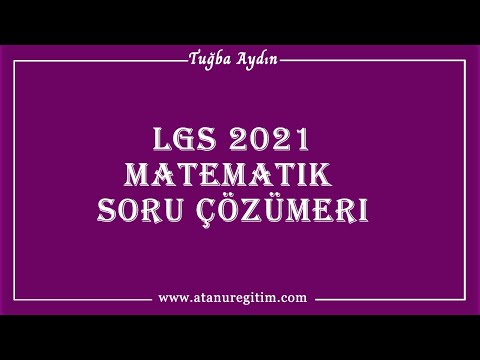 LGS 2021 Matematik Sınavı Soru Çözümleri