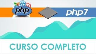 CURSO DE PHP 7 - COMPLETO