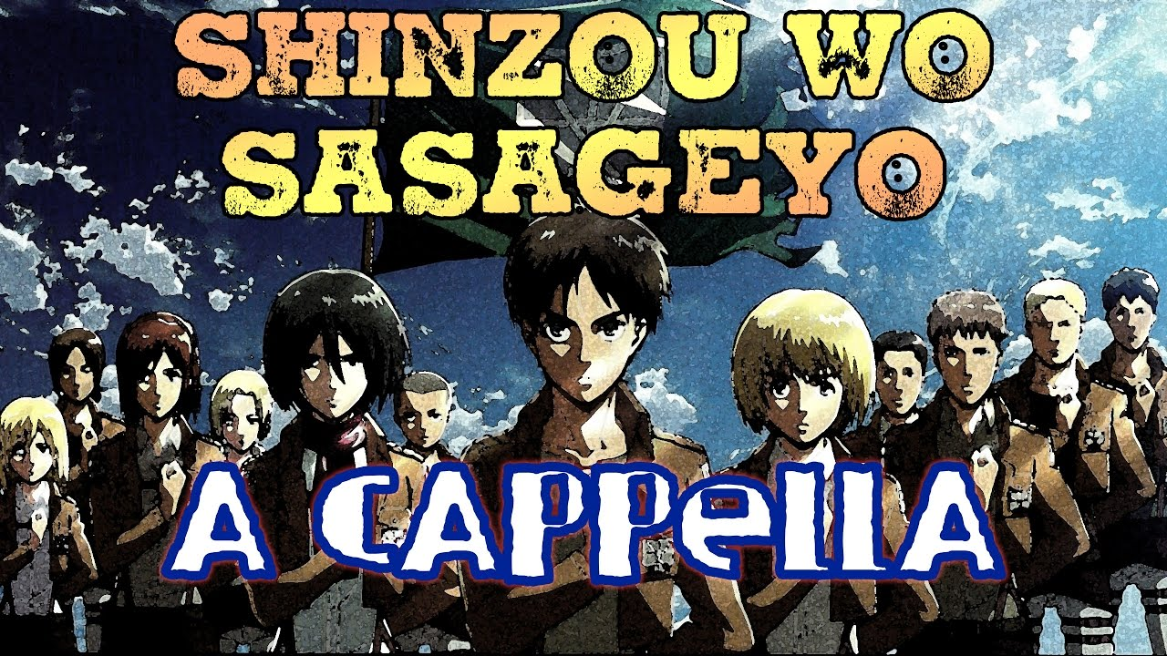 "Attack on Titan 2 Opening ""SASAGEYO"" ~ ♫ CORO A CAPPELLA ..."