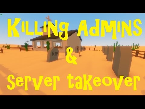 UNTURNED: Killing ADMIN & Taking Over SERVER
