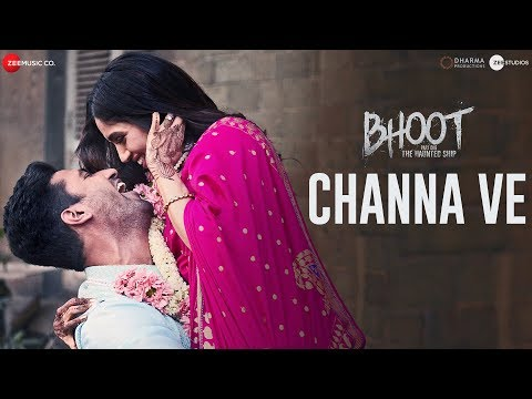 Channa Ve | Bhoot - Part One: The Haunted Ship | Vicky K & Bhumi P | Akhil Sachdeva, Mansheel Gujral