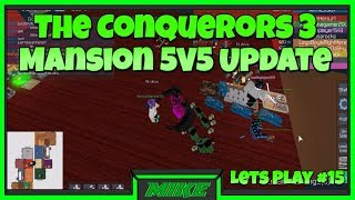 Roblox The Conquerors 3 5V5 Mansion Update Gameplay | 5V5 Mansion Lets Play The Conquerors 3 Roblox