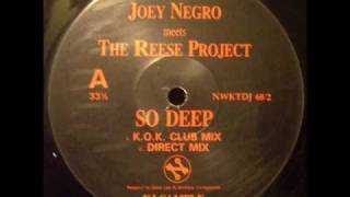JOEY NEGRO MEETS THE REESE PROJECT - SO DEEP   ( K.O.K. CLUB MIX )