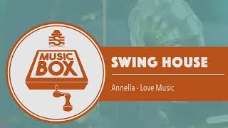 Annella - Love Music // Electro Swing