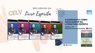 O Esperanto como divulgador da Literatura Espírita pelo mundo