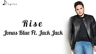 Jonas Blue Ft. Jack Jack - Rise (Lyrics)