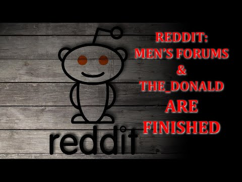 Reddit Bans Users For Upvoting The Wrong Content & The_Donald And (most Men's Subs) Are Toast.