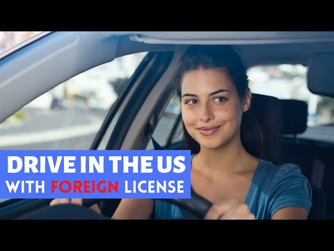 How To Drive In The US With Foreign Country Driver's License