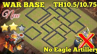 Clash of clans ll War Base TH 10.5/10.75 no Eagle ll anti 3 star with replay proof
