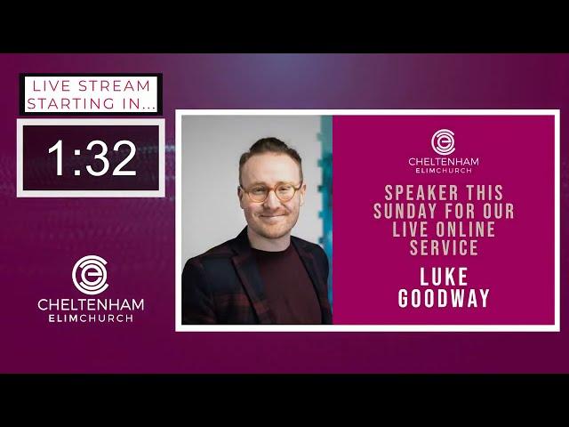 Cheltenham Elim Church Service - 30th May 2021