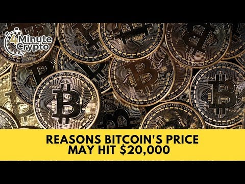 3 Reasons Bitcoin's Price May Hit 20K By Year End