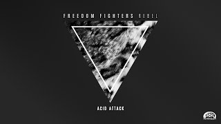 Freedom Fighters & Outsiders - Acid Attack
