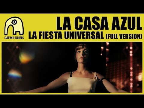 LA CASA AZUL - La Fiesta Universal [Full Version 2013] [Official]