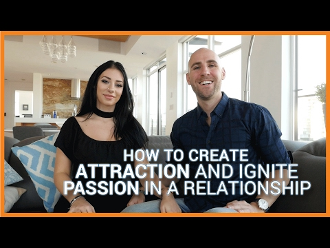 How To Create Attraction And Ignite Passion In A Relationship