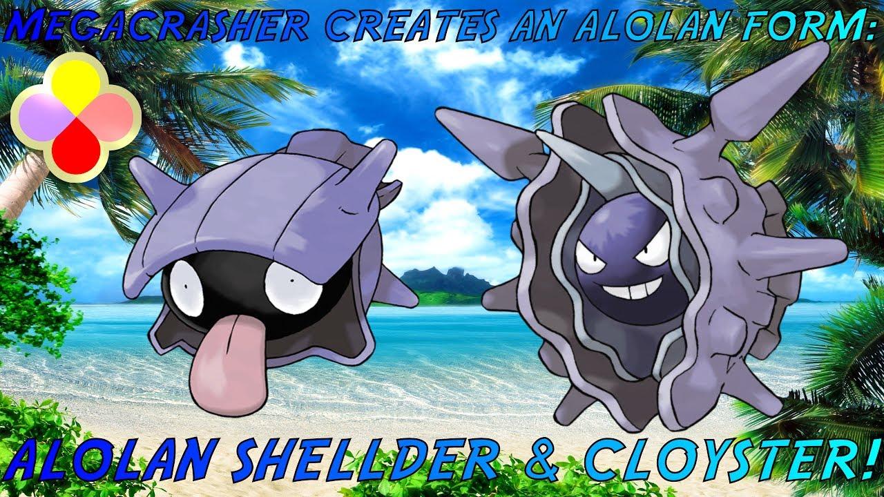 MegaCrasher Creates An Alolan Form: Alolan Shellder & Cloyster ...