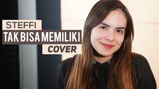 Steffi Zamora - Tak Bisa Memiliki by Dygta (Cover)