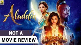 Aladdin | Not A Movie Review | Will Smith | Mena Massoud | Naomi Scott | Sucharita Tyagi