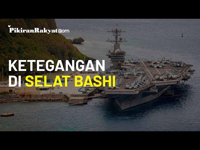 Tak Hanya Laut China Selatan, Tiongkok dan AS Kini 'Nyalakan' Ketegangan di Selat Bashi