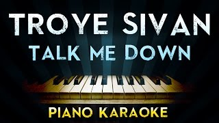 Troye Sivan - TALK ME DOWN | Piano Karaoke Instrumental Lyrics Cover Sing Along