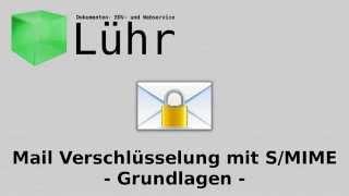 Mail Verschlüssulung mit S/MIME - Grundlagen