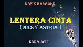 Download Lagu Lentera Cinta (Karaoke) Nicky Astria,Nada Asli mp3