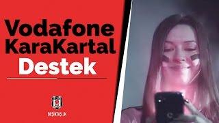 Beşiktaşlılar Vodafone KaraKartal ile takımlarına destek oluyor! Yanındayız #YükselBeşiktaş