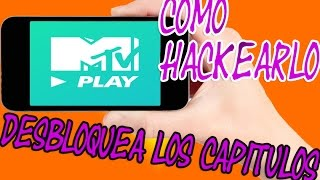Como Hackear MTV PLAY y ver Capitulos Bloqueados