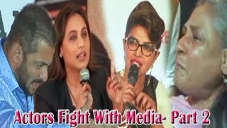 Bollywood Actors UGLY FIGHTS with Media-PART 2