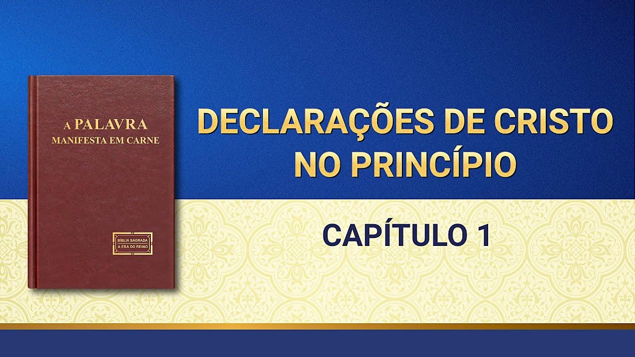 """Palavra de Deus """"Declarações de Cristo no princípio Capítulo 1"""""""