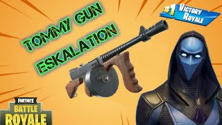 TOMMY GUN ESKALATION- FORTNITE BATTLE ROYALE
