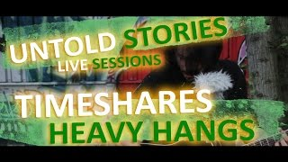 "Untold Stories: Timeshares - ""Heavy Hangs"""